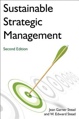 Sustainable Strategic Management By Stead, Jean Garner/ Stead, W. Edward