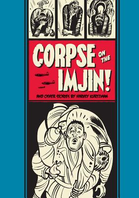 Corpse on the Imjin and Other Stories By Kurtzman, Harvey/ Groth, Gary (EDT)
